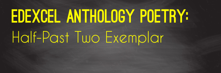 Edexcel Poetry Anthology: 'Half-past Two'