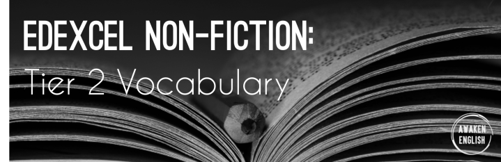 Edexcel Non-Fiction: Tier 2 Vocabulary