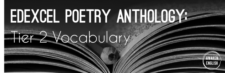 Edexcel Poetry Anthology: Tier 2 Vocabulary