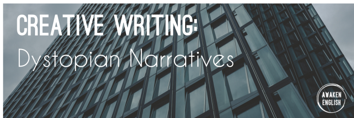 Creative Writing: Dystopian Narratives