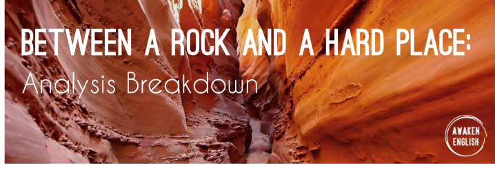 Between a Rock and a Hard Place AnalysisBreakdown