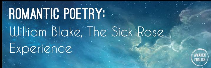 William Blake: 'The Sick Rose'Experience